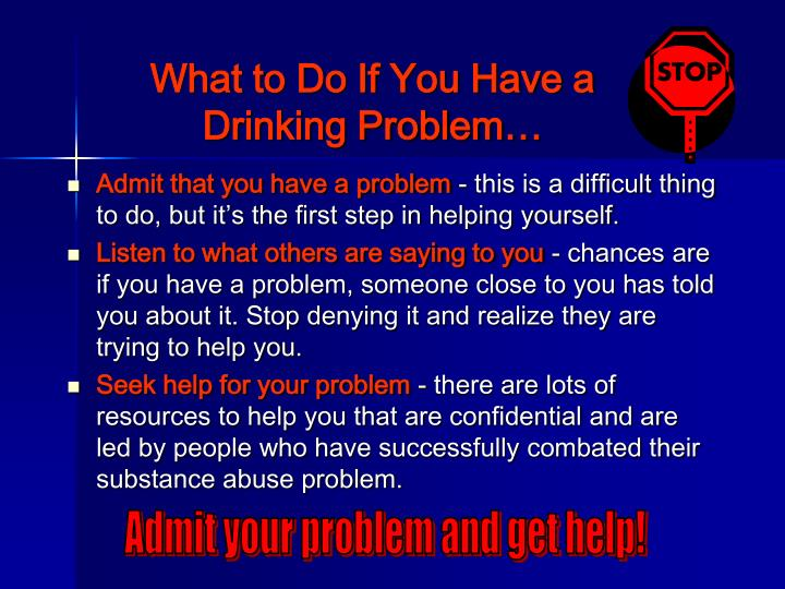 What to Do If You Have a Drinking Problem…