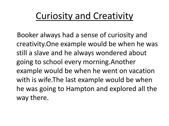 Curiosity and Creativity