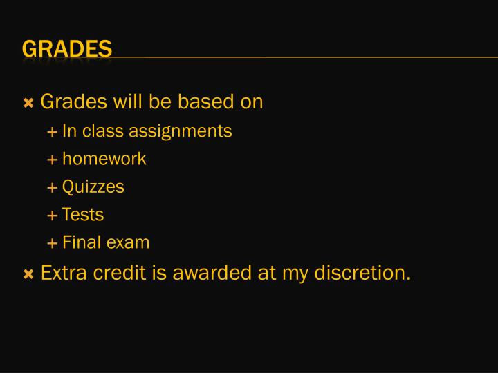 Grades will be based on
