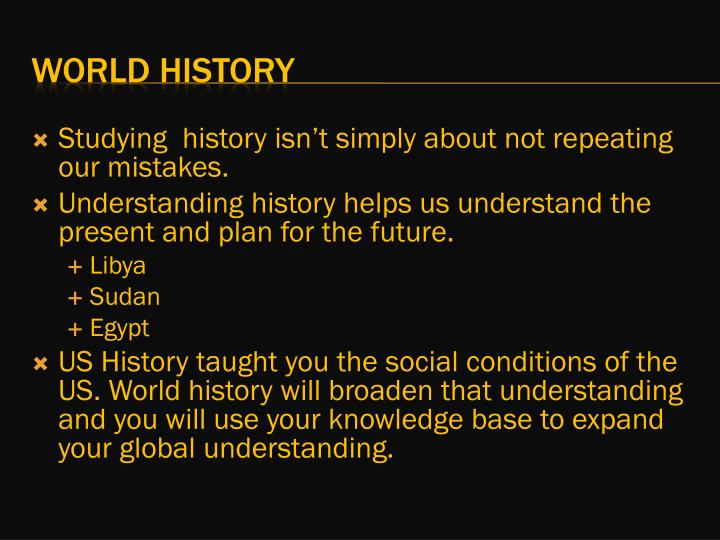 Studying  history isn't simply about not repeating our mistakes.