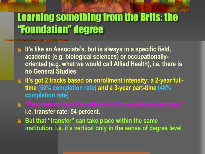 "Learning something from the Brits: the ""Foundation"" degree"