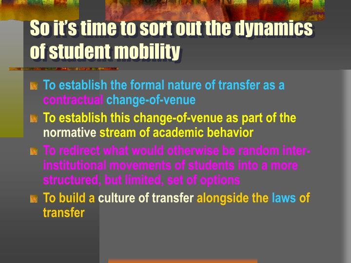 So it's time to sort out the dynamics of student mobility