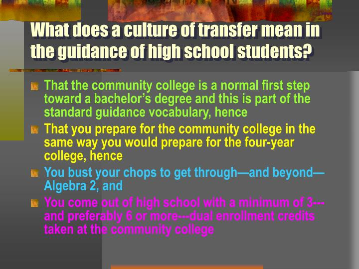What does a culture of transfer mean in the guidance of high school students?