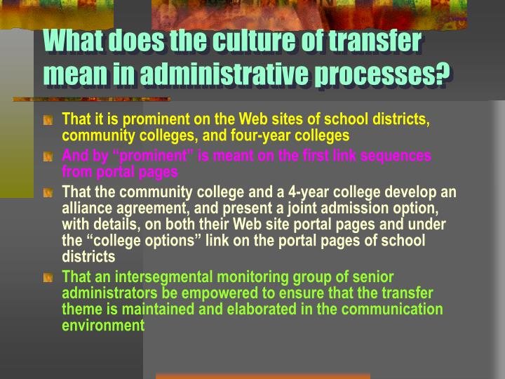 What does the culture of transfer mean in administrative processes?