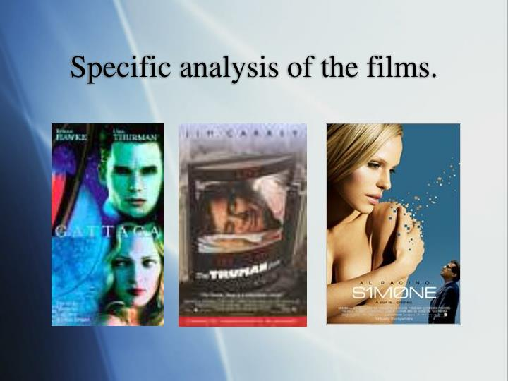 Specific analysis of the films.