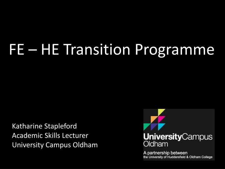 Fe he transition programme