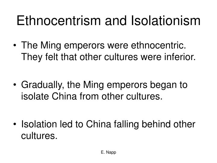Ethnocentrism and Isolationism