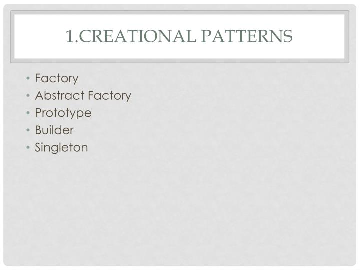 1.Creational Patterns