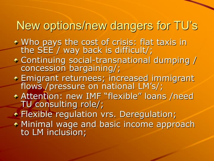 New options/new dangers for TU's