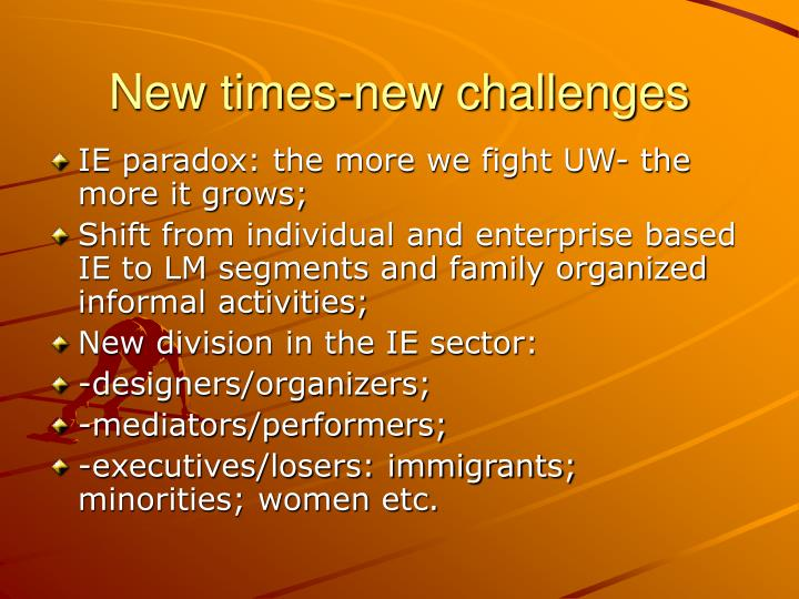 New times-new challenges
