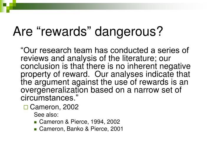 """Are """"rewards"""" dangerous?"""