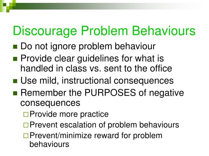 Discourage Problem Behaviours