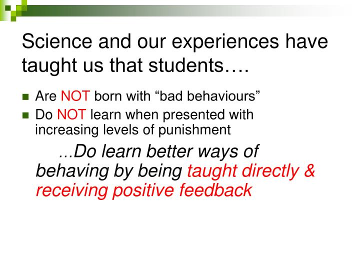 Science and our experiences have taught us that students….