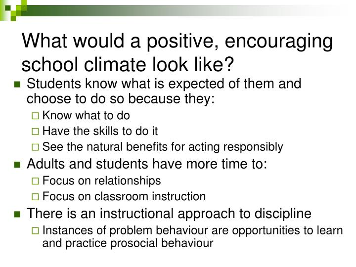 What would a positive, encouraging school climate look like?