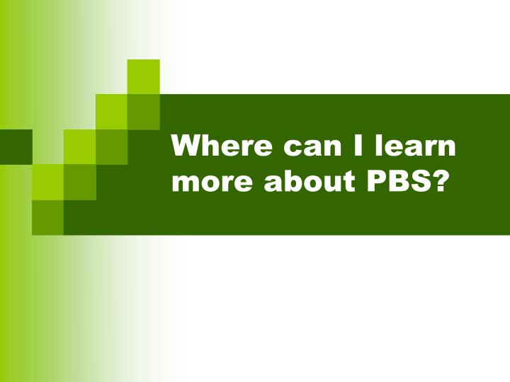 Where can I learn more about PBS?