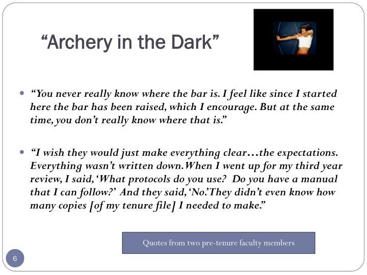 """Archery in the Dark"""