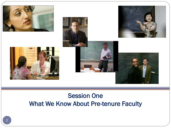 Session one what we know about pre tenure faculty