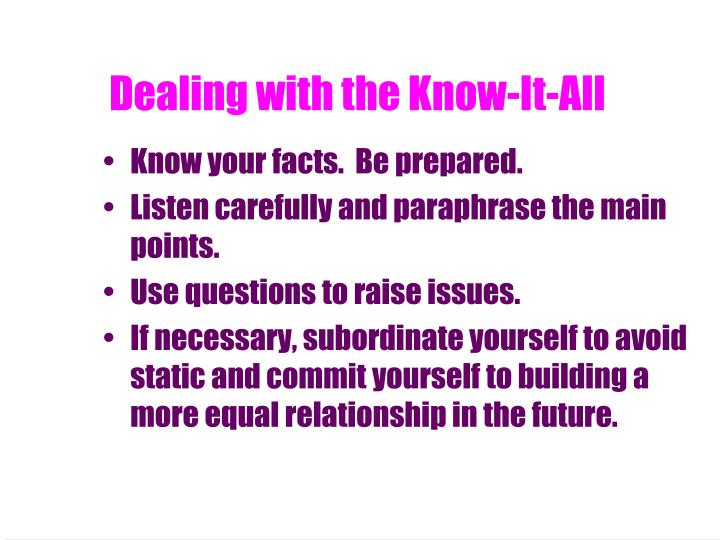 Dealing with the Know-It-All