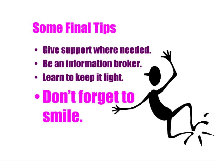 Some Final Tips