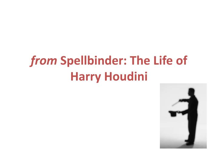 From spellbinder the life of harry houdini
