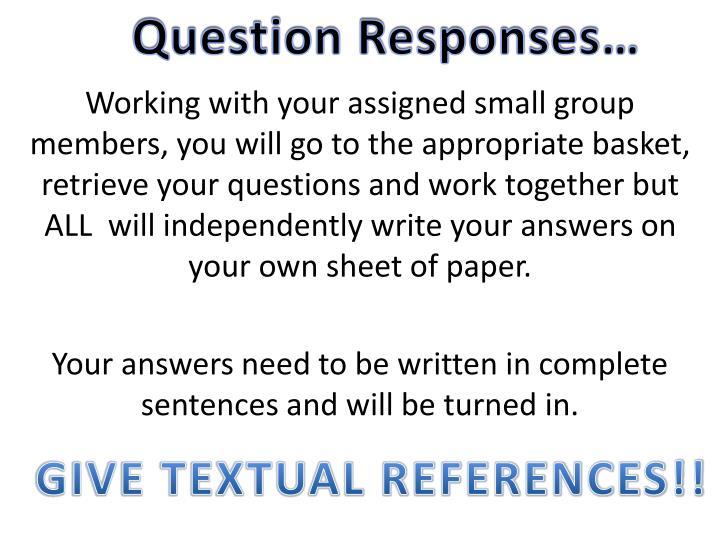 Question Responses…