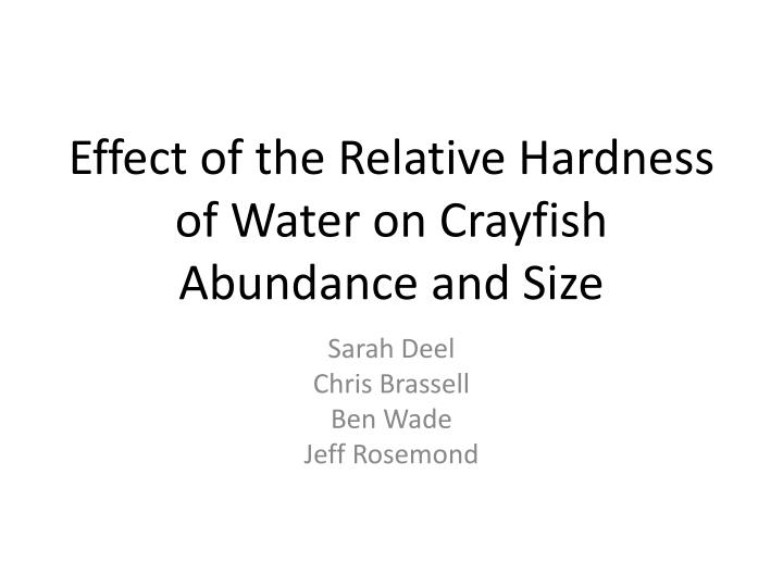 Effect of the relative hardness of water on crayfish abundance and size