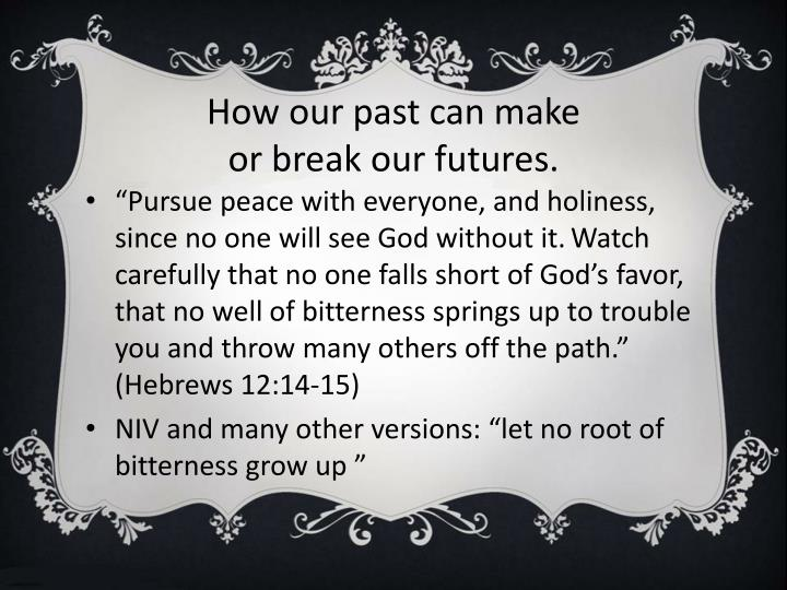 How our past can make