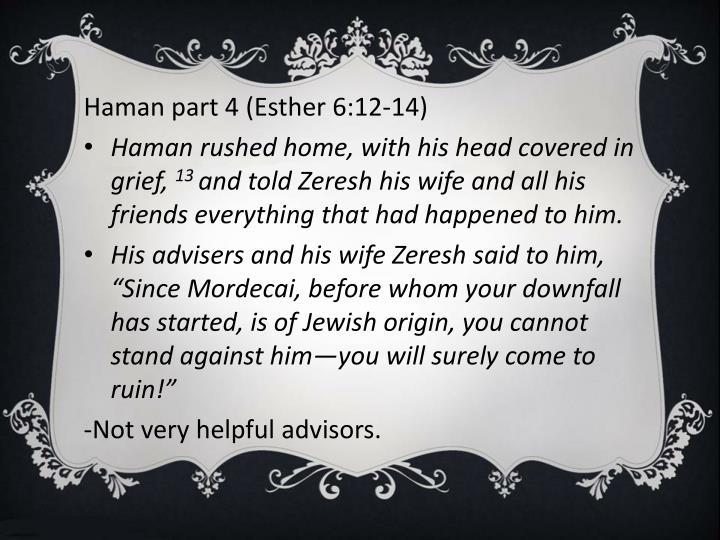 Haman part 4 (Esther 6:12-14)