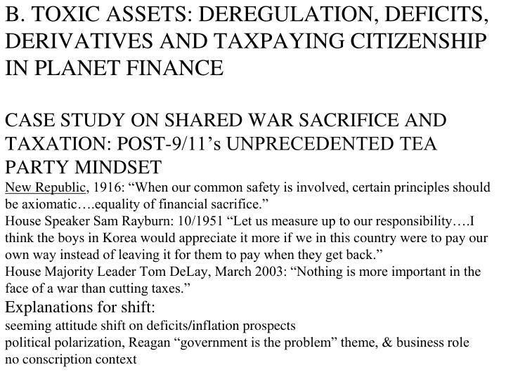 B. TOXIC ASSETS: DEREGULATION, DEFICITS, DERIVATIVES AND TAXPAYING CITIZENSHIP IN PLANET FINANCE