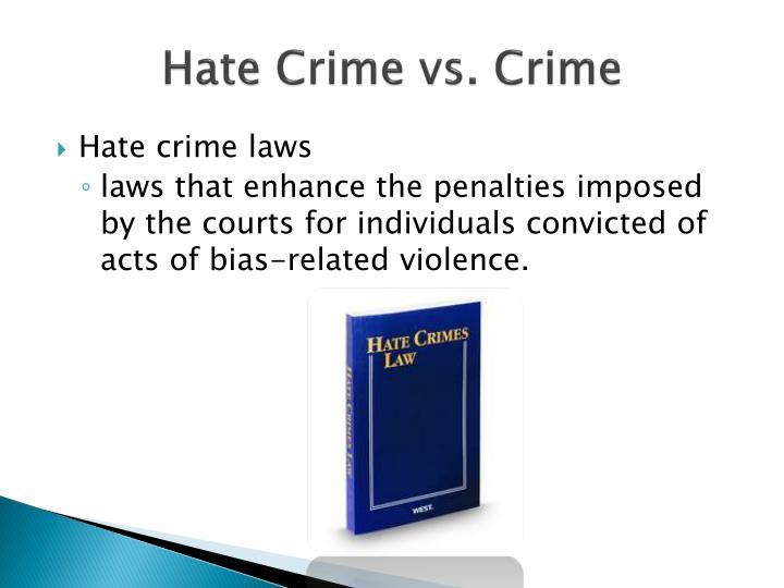 Hate Crime vs. Crime