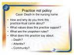 practice not policy case death in the nursing home