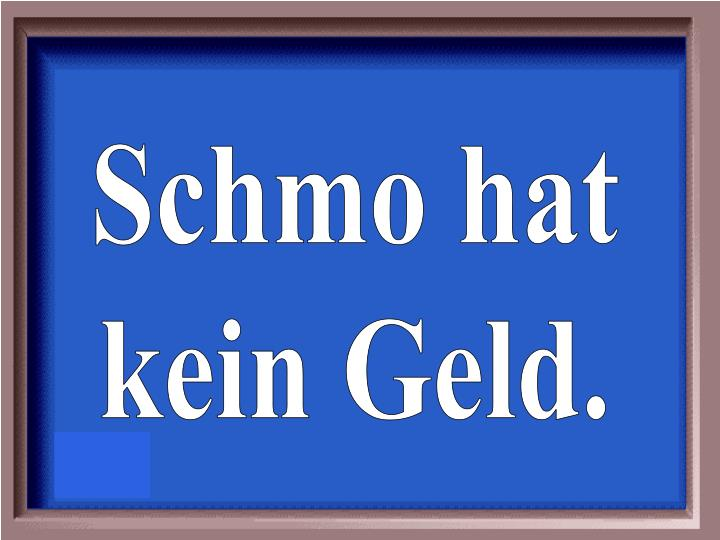 Schmo hat