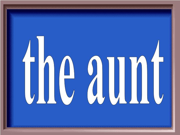 the aunt