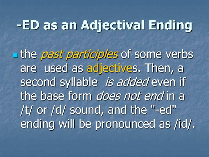-ED as an Adjectival Ending