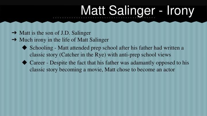 Matt Salinger - Irony