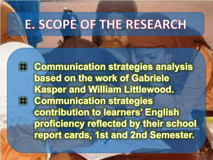 E. Scope of the Research