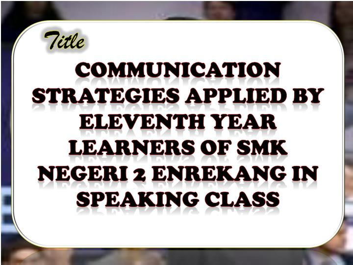 Communication Strategies Applied