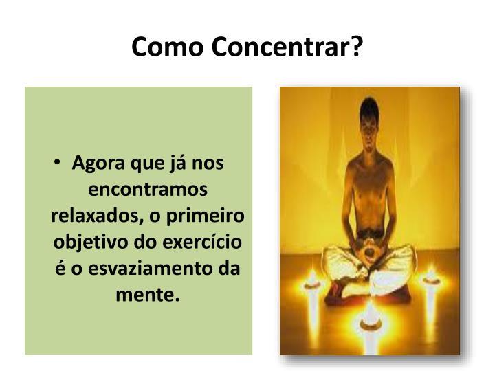 Como Concentrar?