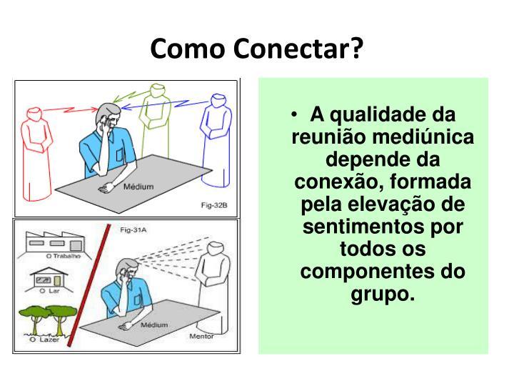 Como Conectar?