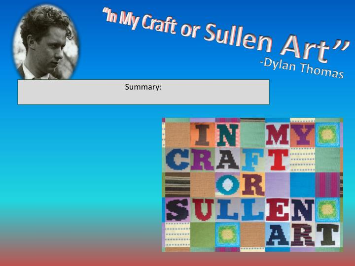 In My Craft Or Sullen Art Summary