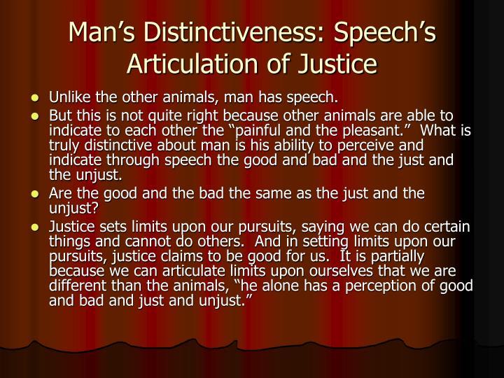 Man's Distinctiveness: Speech's Articulation of Justice