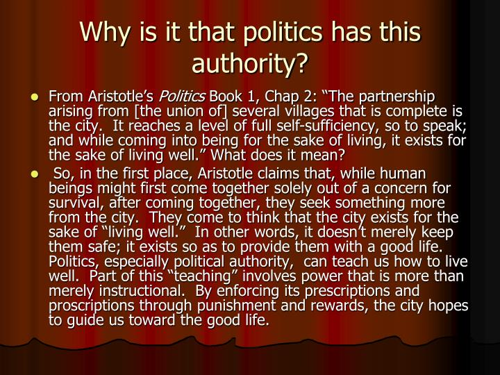 Why is it that politics has this authority?