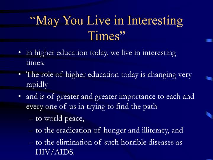 """""""May You Live in Interesting Times"""""""