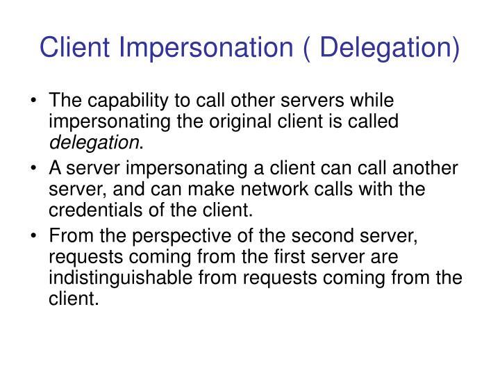 Client Impersonation ( Delegation)