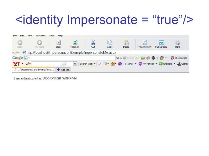 "<identity Impersonate = ""true""/>"