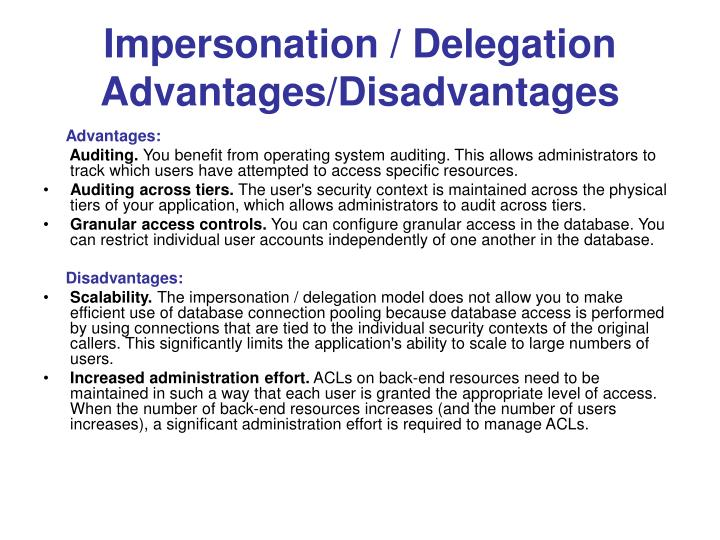 Impersonation / Delegation Advantages/Disadvantages