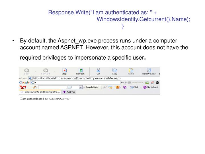 """Response.Write(""""I am authenticated as: """" +"""
