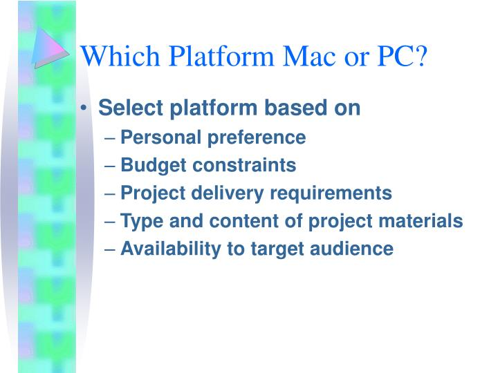 Which Platform Mac or PC?