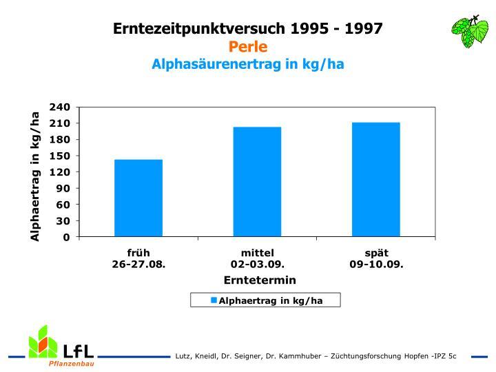 Erntezeitpunktversuch 1995 - 1997