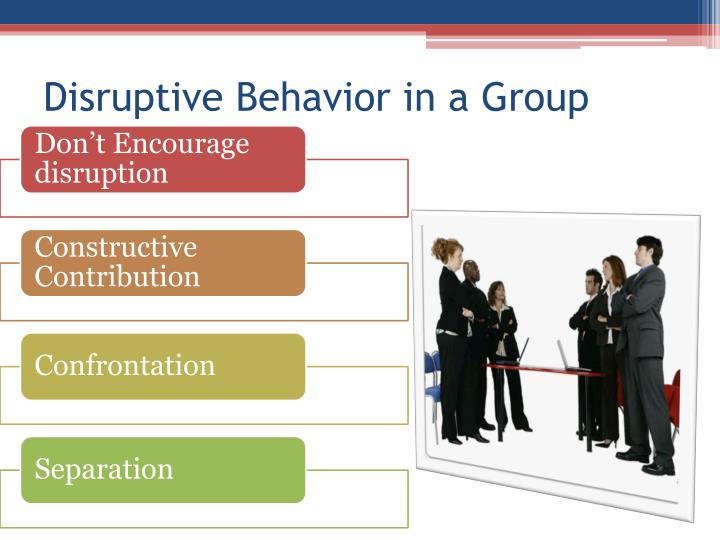 Disruptive Behavior in a Group